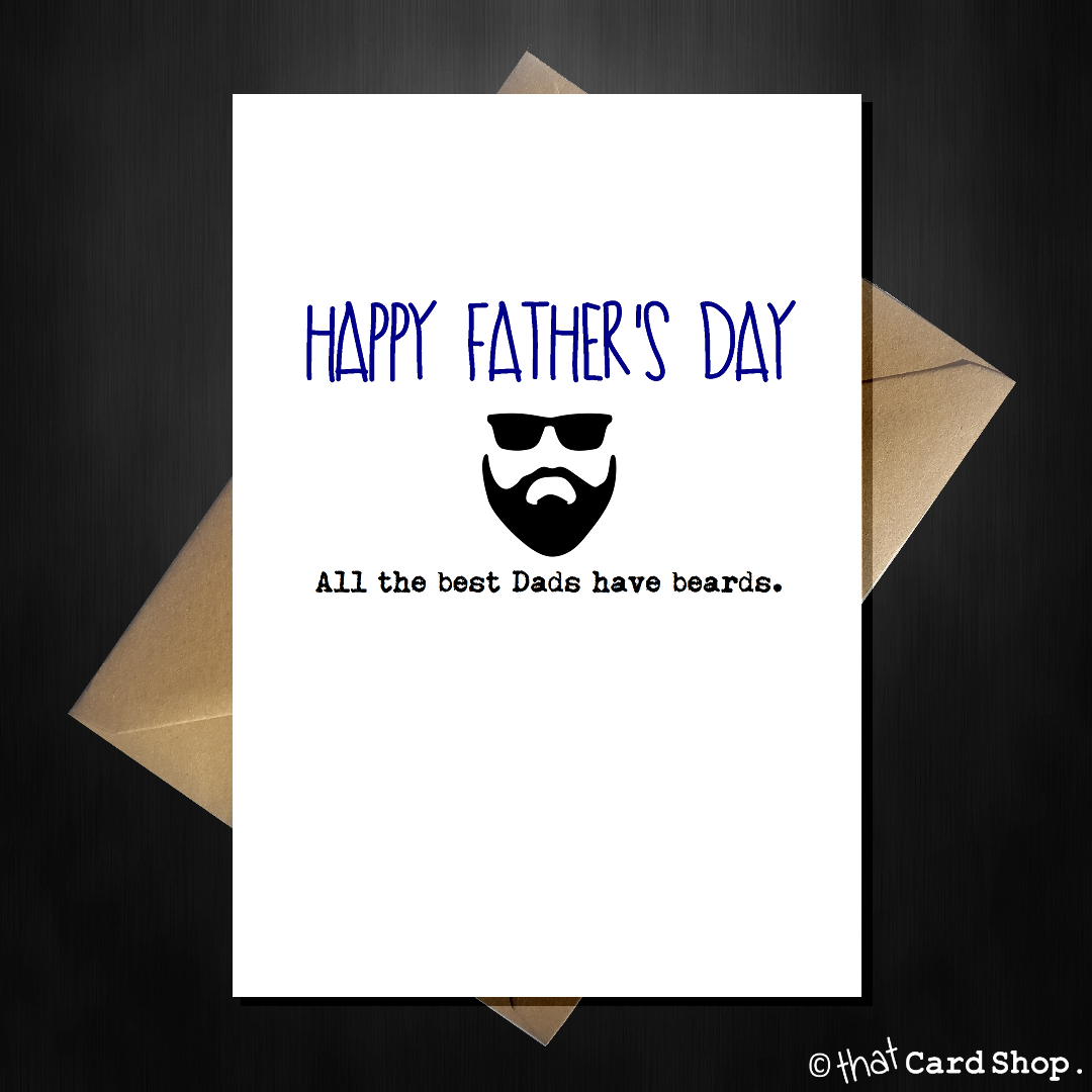 Funny Fathers Day Card The Best Dads Have Beards Fathersday
