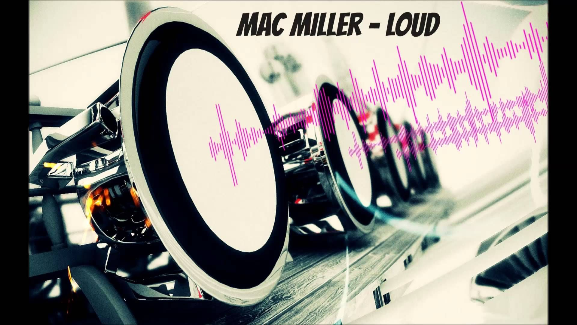 mac miller loud bass boosted clean