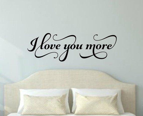 I Love You More Wall Decal Love You Wall Decal Romantic Wall Decal ...