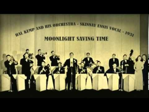 Hal Kemp and His Orchestra, Skinnay Ennis vocal - Moonlight Saving Time (1931)