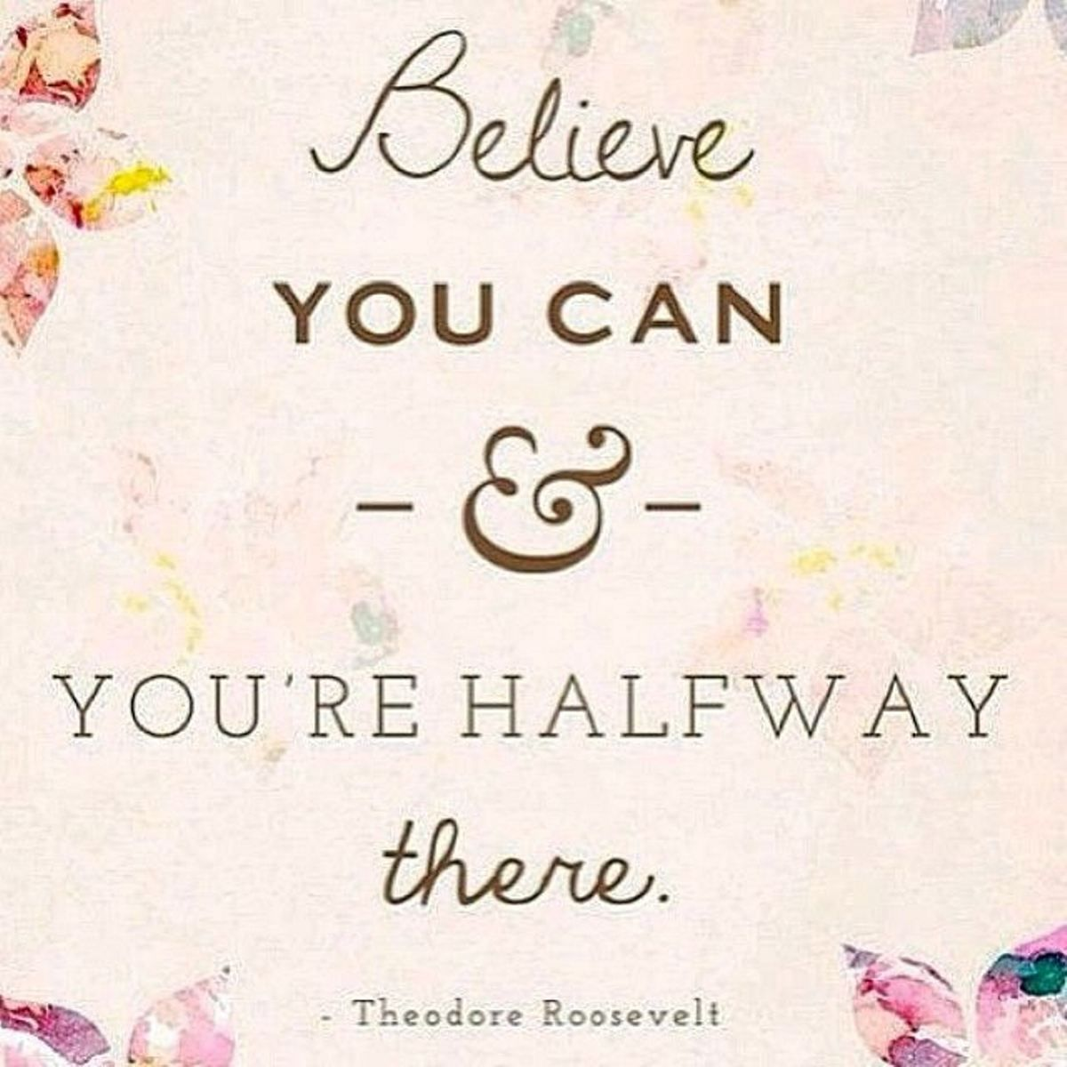 """Quotes To Get You Through The Day Motivationmonday """"believe You Can And You're Half Way There"""