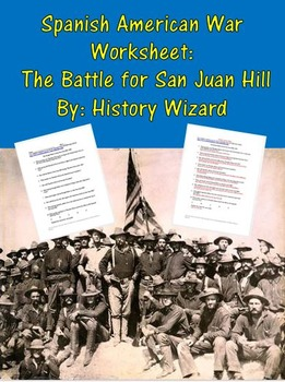 Spanish American War Worksheet The Battle For San Juan Hill