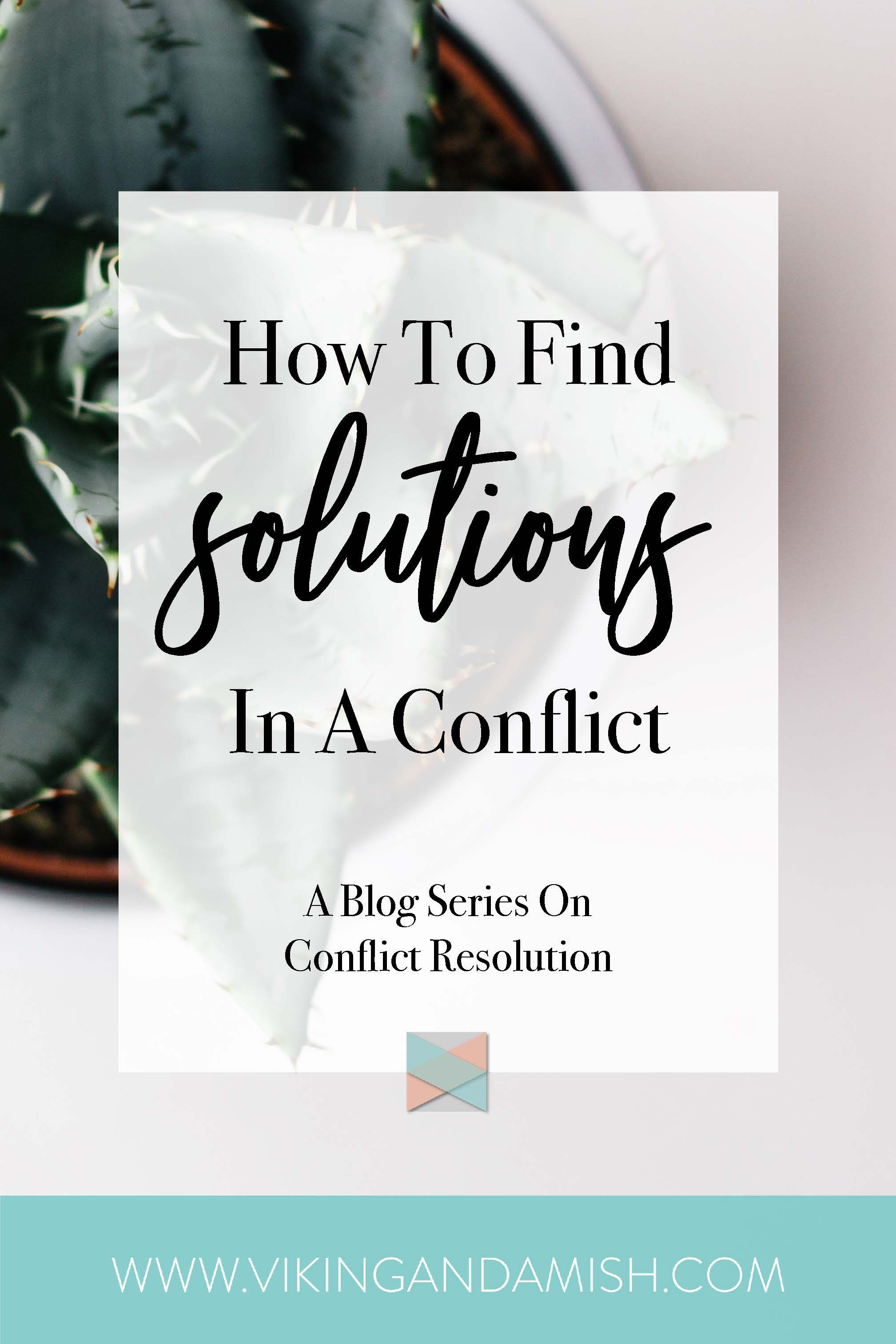 Finding Solutions Conflict Resolution Series Part 3