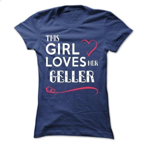 This girl loves her GELLER - #tshirt quilt #vintage sweatshirt. SIMILAR ITEMS => https://www.sunfrog.com/Names/This-girl-loves-her-GELLER-ivcljuuihg-Ladies.html?68278