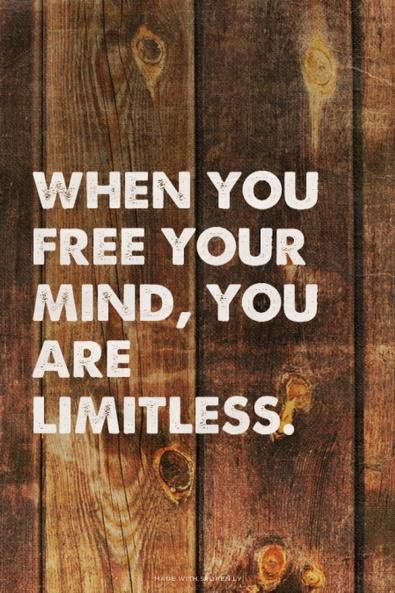 When You Free Your Mind You Are Limitless For Entrepreneurs Gorgeous Free Your Mind Quotes