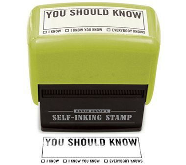 YOU SHOULD KNOW SELF-INKING STAMPER