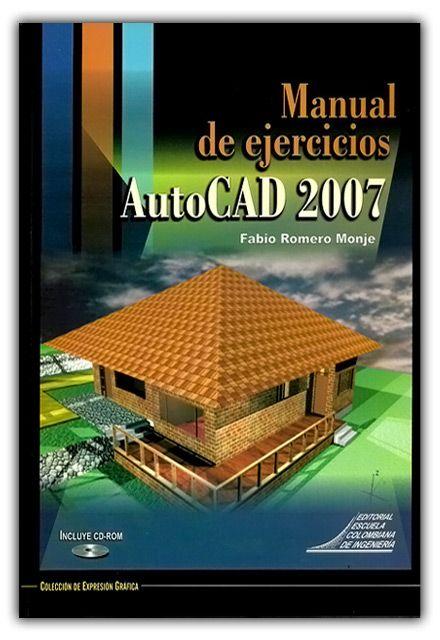 autocad 2007 manual de ejercicios incluye cd fabio romero monje rh pinterest com manual de autocad 2015 manual de autocad 2012 pdf