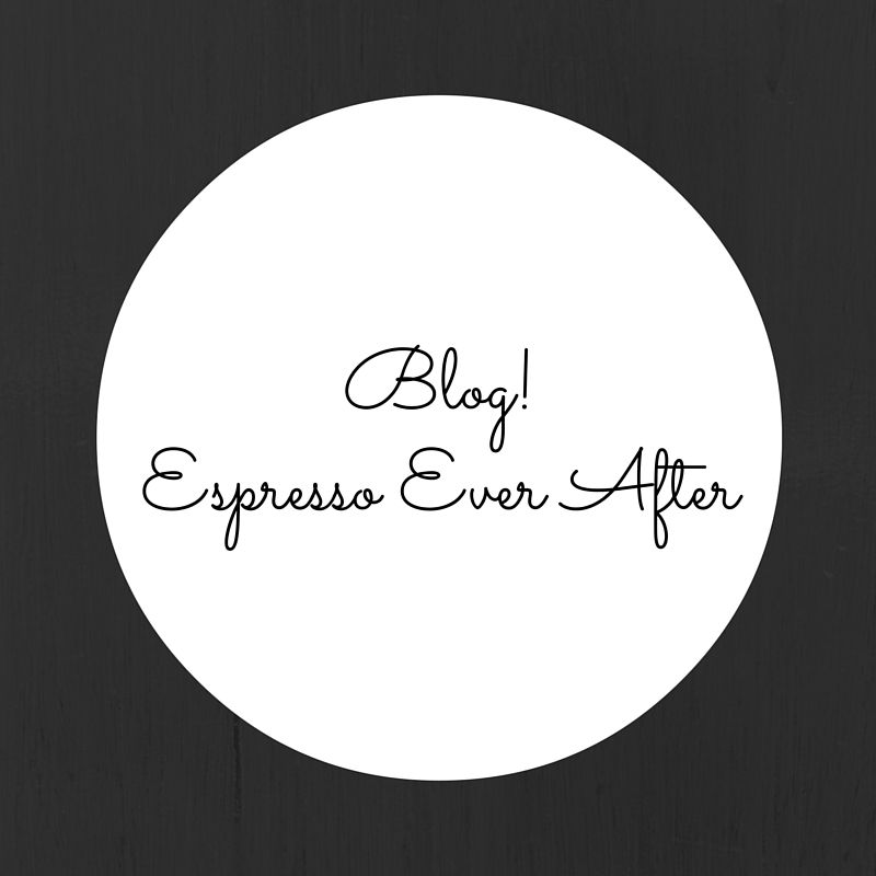 espressoeverafter.com - from the blog