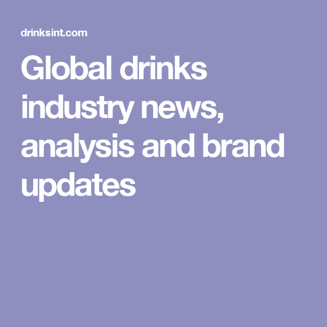 Global drinks industry news, analysis and brand updates