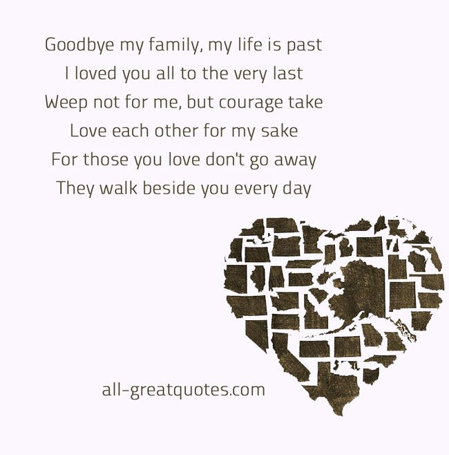 Goodbye My Family My Life Is Past I Loved You All I Love You All Love You Life