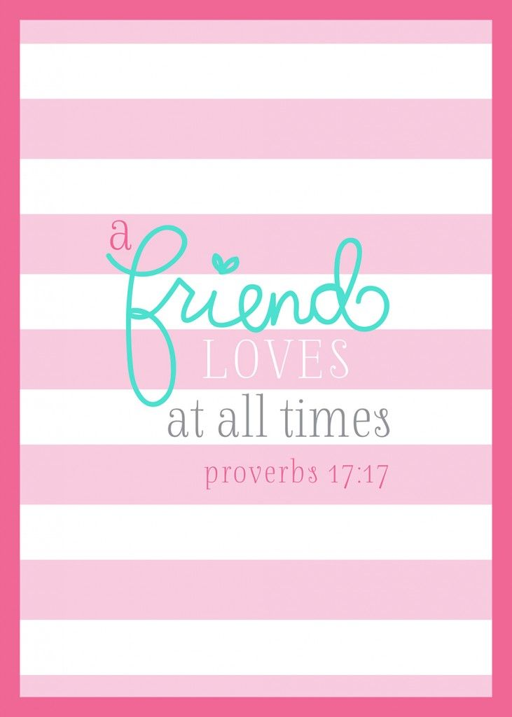 Free Friend Quote Printable ...a friend loveth at all times ...