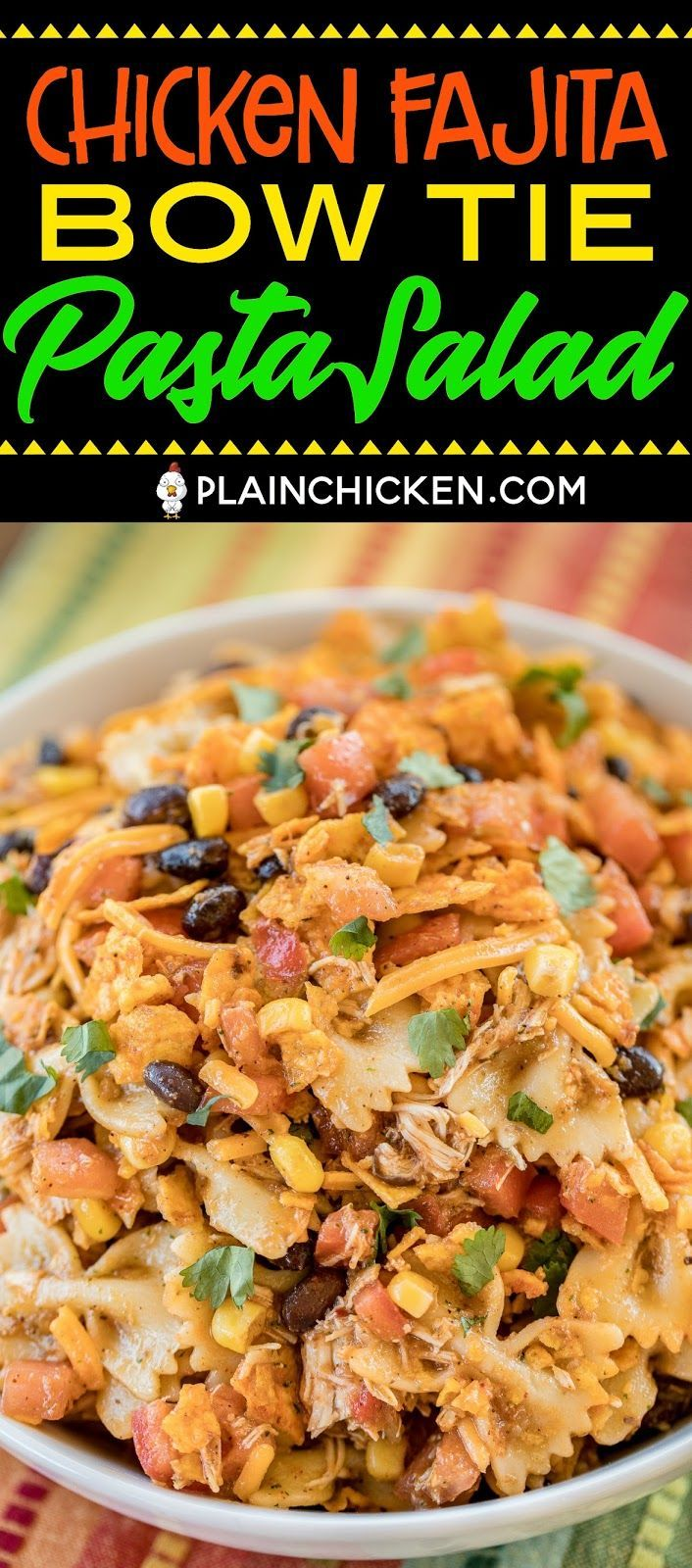 Fajita Bow Tie Pasta Salad - crazy good!! Chicken and bow tie pasta tossed with lime juice, cumin, chili powder, cilantro, olive oil, corn, tomatoes, black beans, salsa, cheese and Doritos! Can make without the chicken and serve as a side dish. Great for summer potlucks!