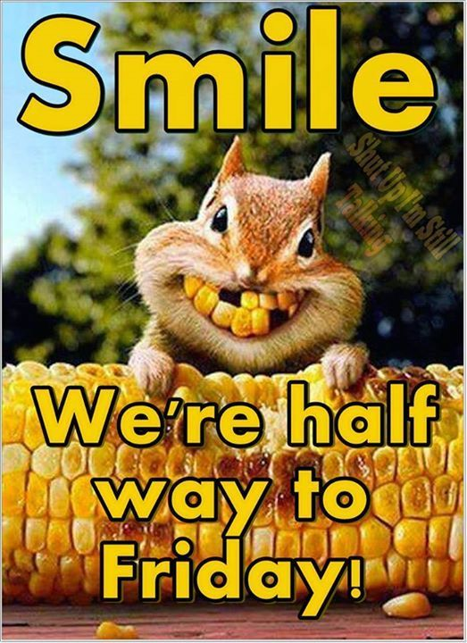 Smile We Are Half Way To Friday Inspiring Words Pinterest