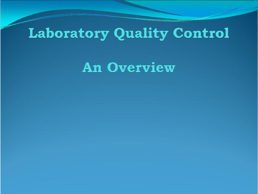 Laboratory Quality Control  Ppt | Quality Assurance