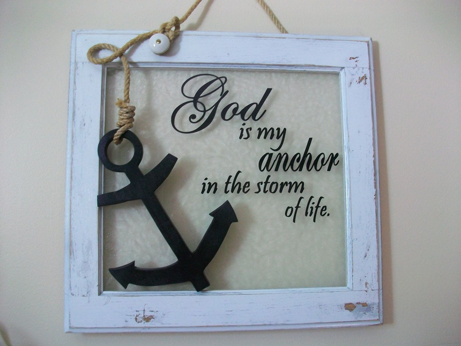 God is my anchor. $42.50, via Etsy. | Anchor quotes, Inspirational signs,  Homemade signs