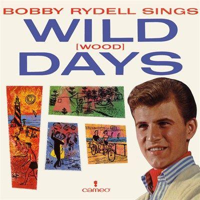 Bobby Rydell Sings Wild (wood) Days