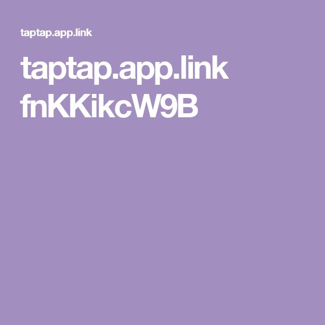taptap.app.link fnKKikcW9B