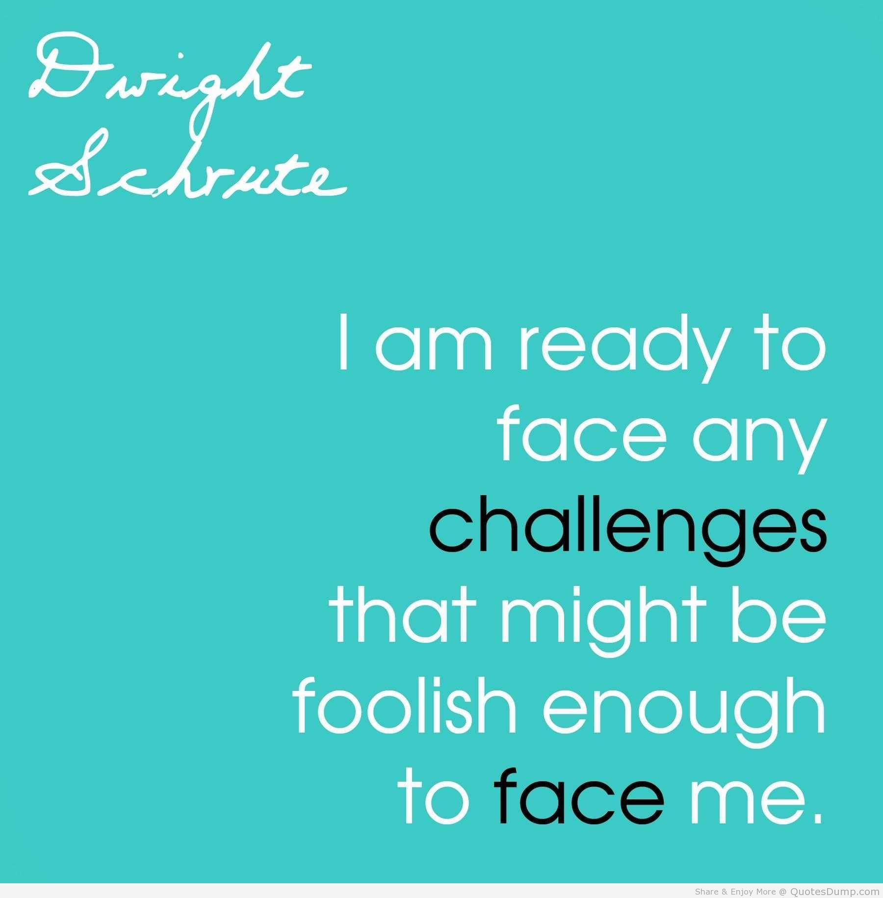 Challenges Quots: Ready To Face Challenges #quotes #work