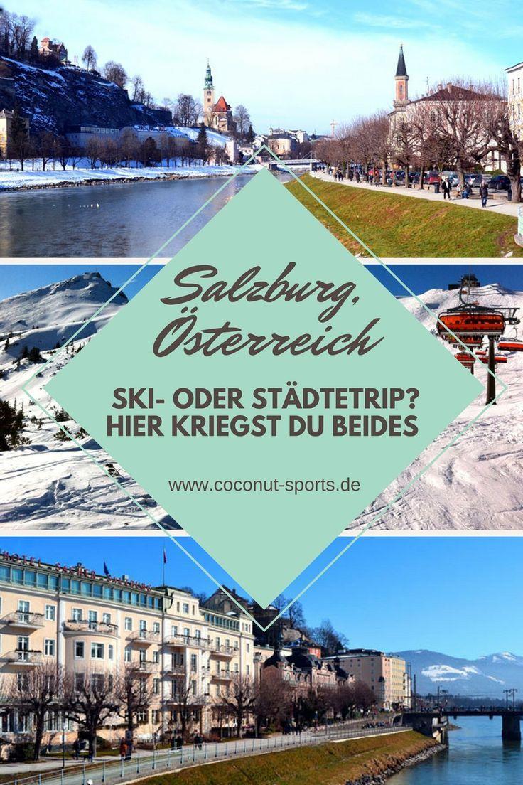Salzburg Stadtetrip Sehenswurdigkeiten Und Skifahren In Flachau Co Reisen Salzburg Reise Inspiration