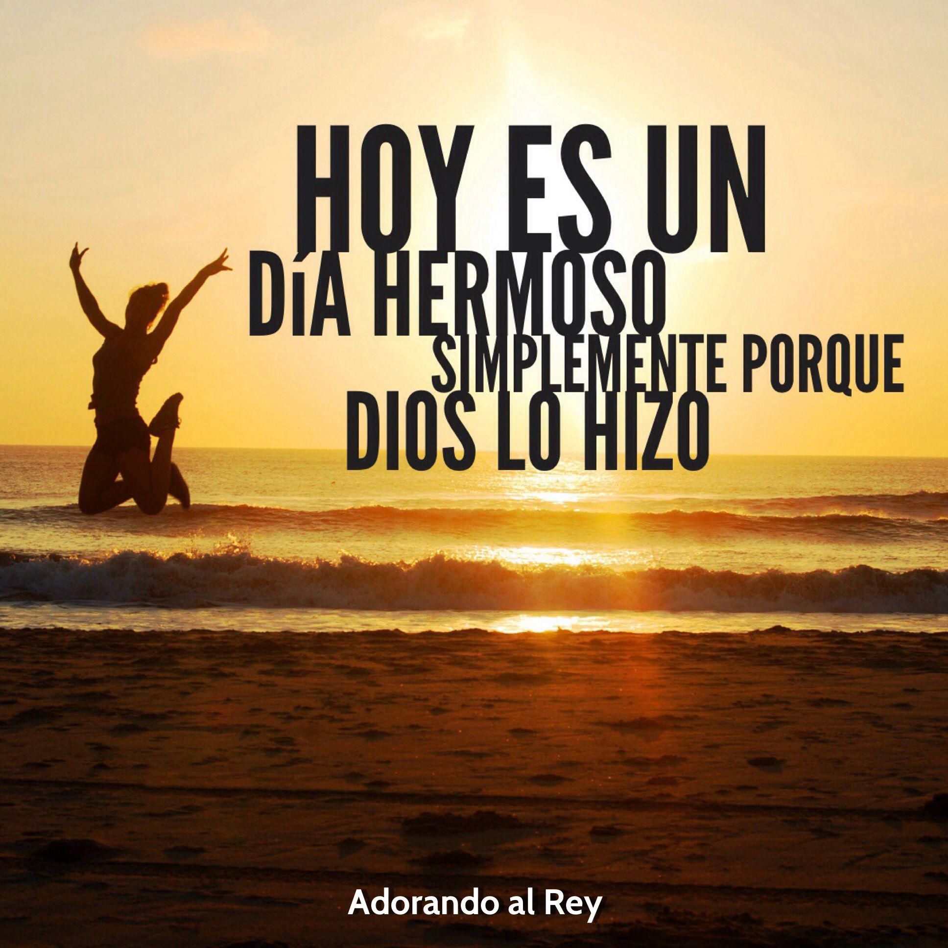 Hoy es un día hermoso simplemente por que Dios lo hizo. #Dios #Jesus ...
