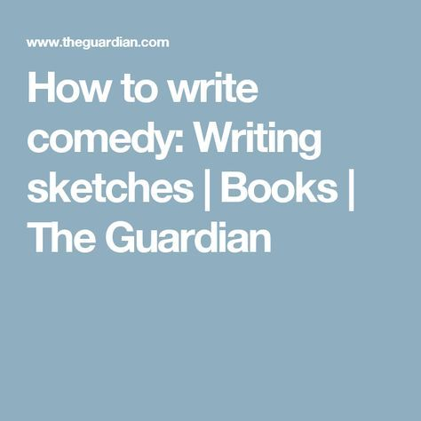Writing Sketches Comedy Writing Stand Up Comedy Tips