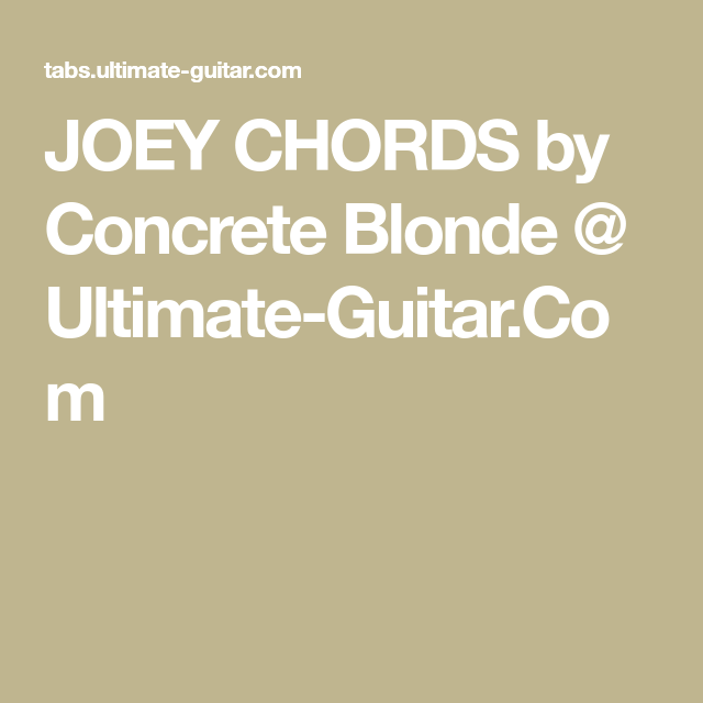 JOEY CHORDS by Concrete Blonde @ Ultimate-Guitar.Com | Guitar ...