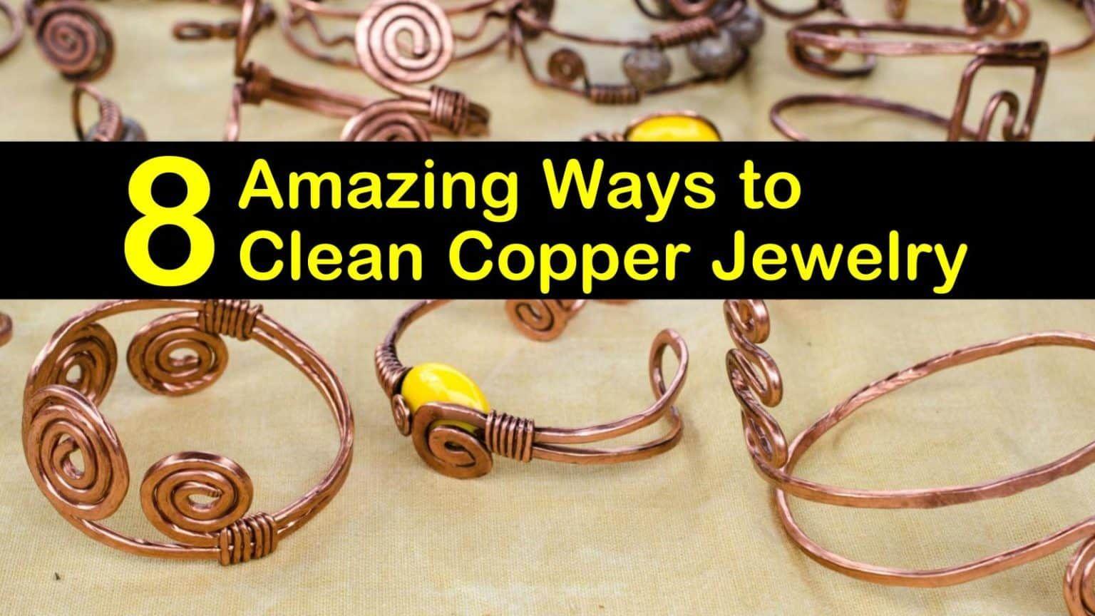 8 amazing ways to clean copper jewelry copper jewelry