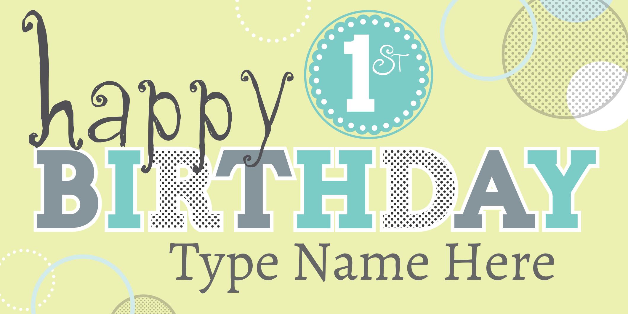 Happy 1st Birthday Sign Template Www Signs Com 1st Birthday Banners Happy Birthday Posters Happy 1st Birthdays