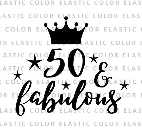 Silhouette Fifty Fab Woman: 50 And Fabulous Svg File 50th Birthday Saying T Shirt