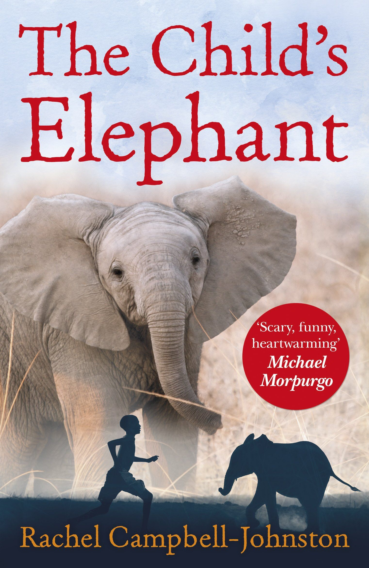 Rachel Campbelljohnston (2014) The Child's Elephant Oxford: David  Fickling Books