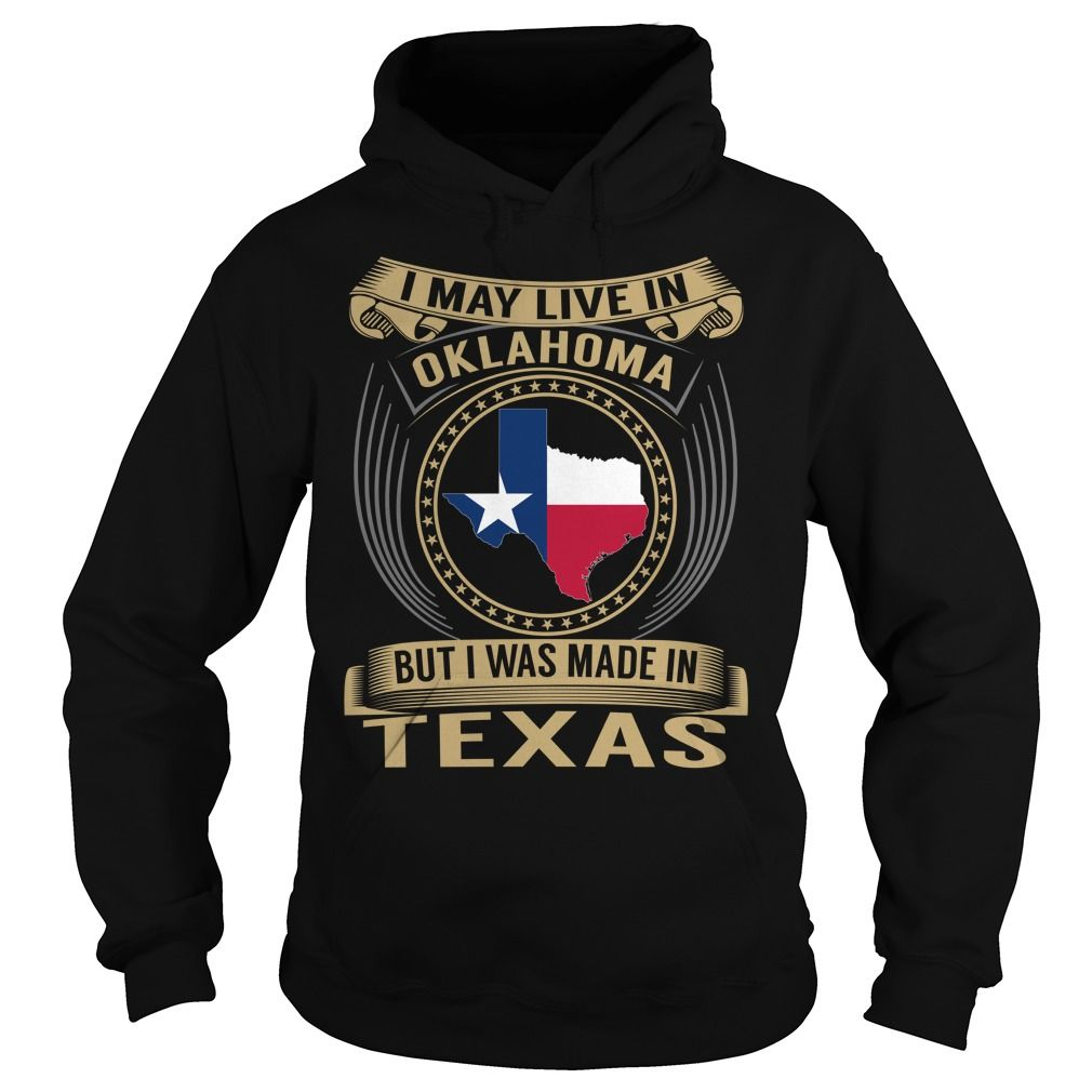 Live in Oklahoma - Made in Texas - Special T-Shirts, Hoodies, Sweaters