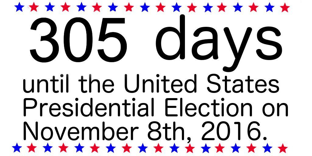 305 days until the United States Presidential Election on November 8th 2016. #election2016 #campaign2016 #politics https://t.co/0OLcYcBoNf