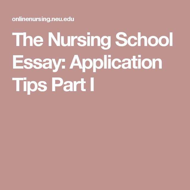 The Nursing School Essay Application Tips Part I  Nursing School