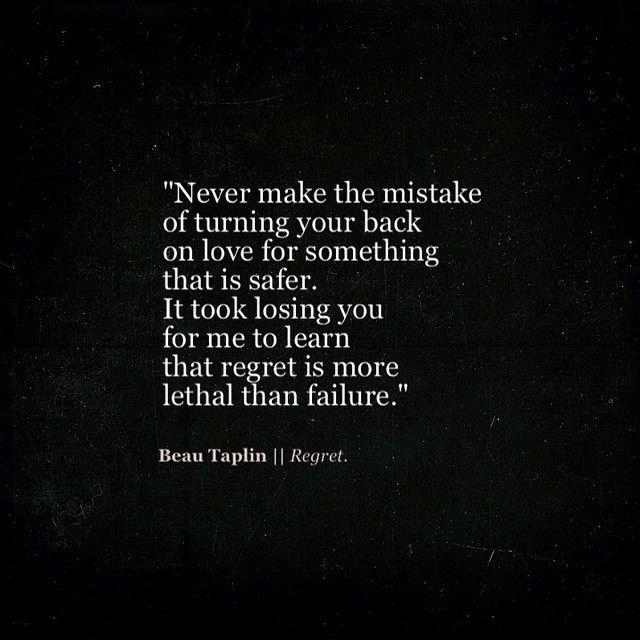 Regret Beau Taplin Beau Taplin Quotes Quotes Regrets
