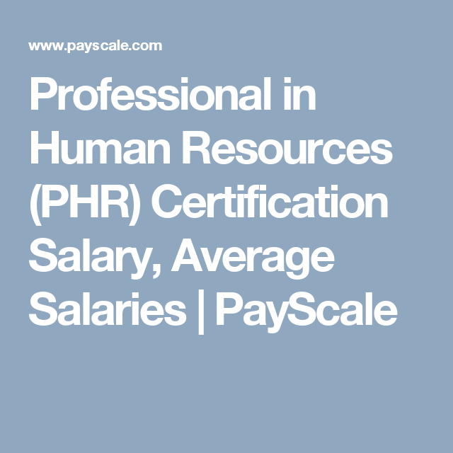 Professional In Human Resources Phr Certification Salary Average
