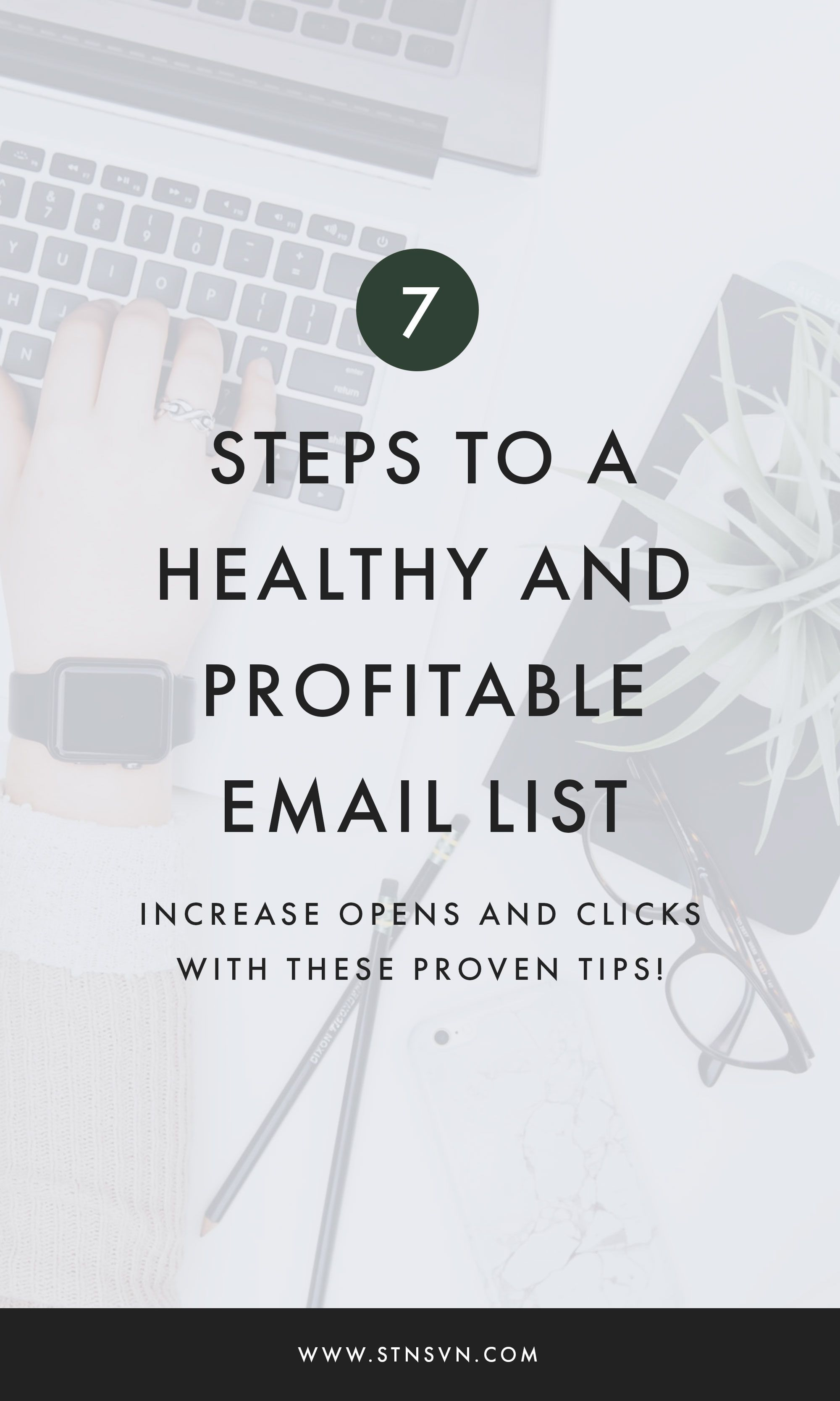 7 steps to a healthy and profitable email list email marketing