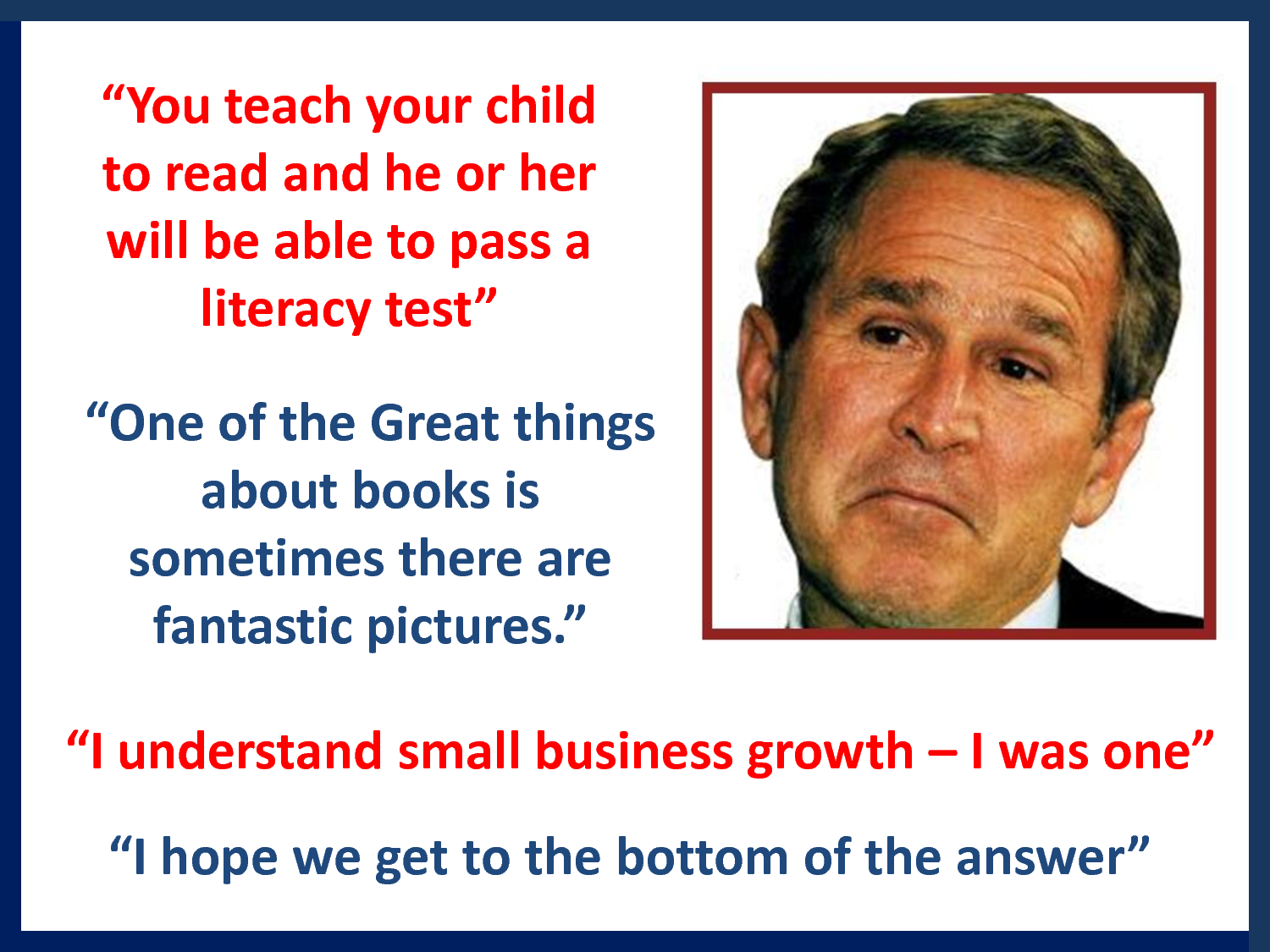You Have To Love A George Bush Quote Haha @Karen Morrow