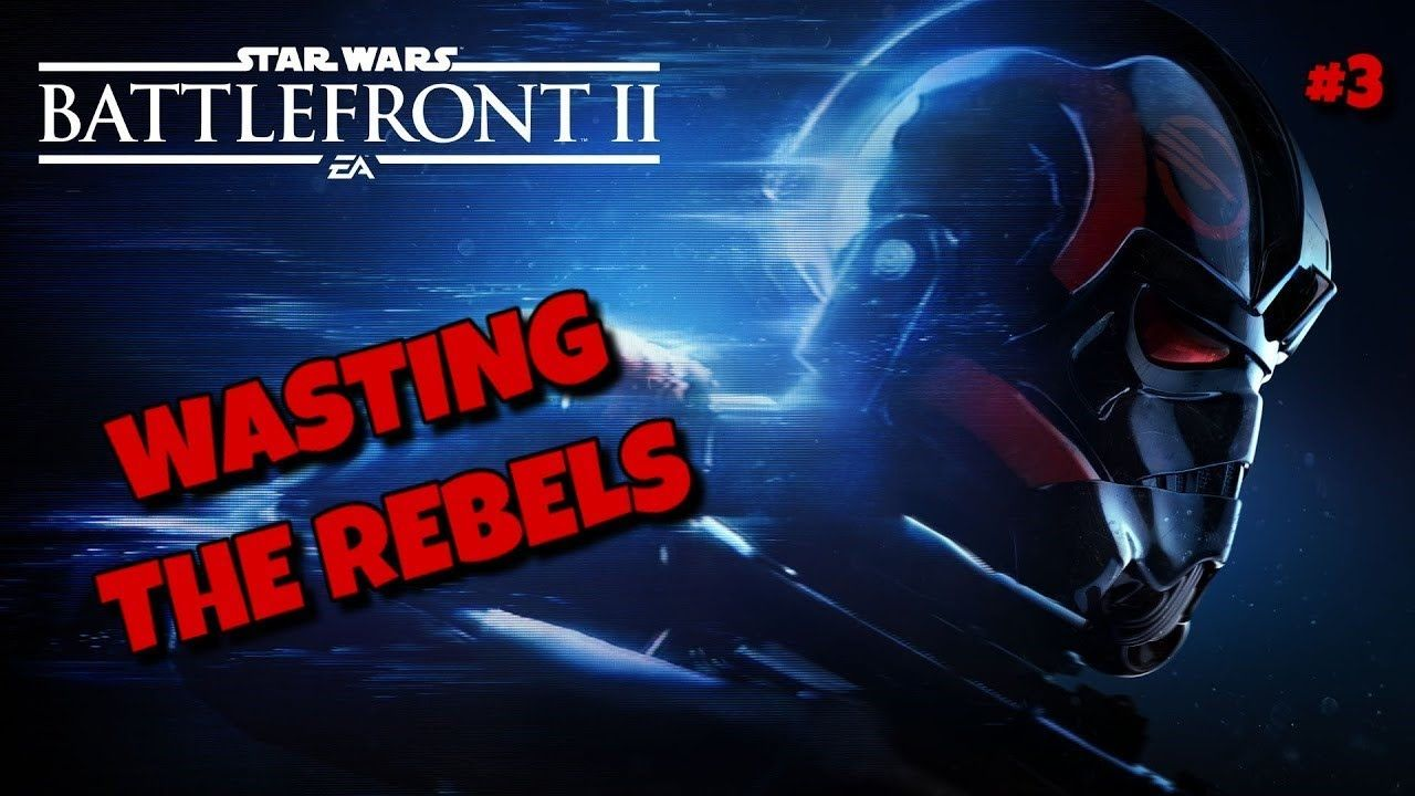 WASTING THE REBELS Star Wars Battlefront 2 Part 3