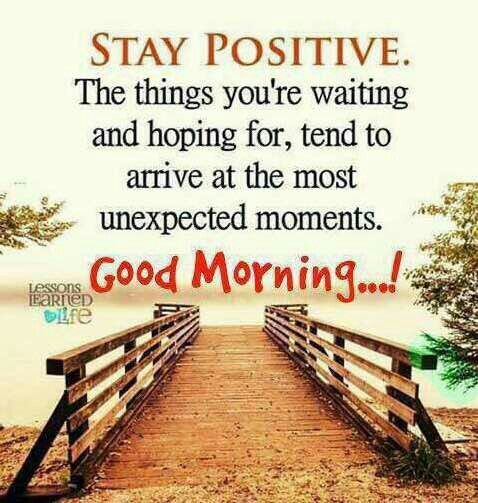 Positive Morning Quotes Mesmerizing Stay Positive Good Morning Positive Quotes Happy Quotes Good