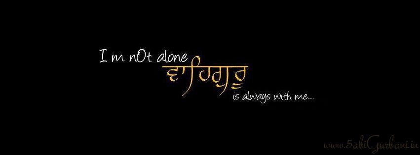 Im not alone Waheguru is always with me Gurbani quotes