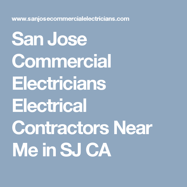San Jose Commercial Electricians Electrical Contractors Near Me In Sj Ca