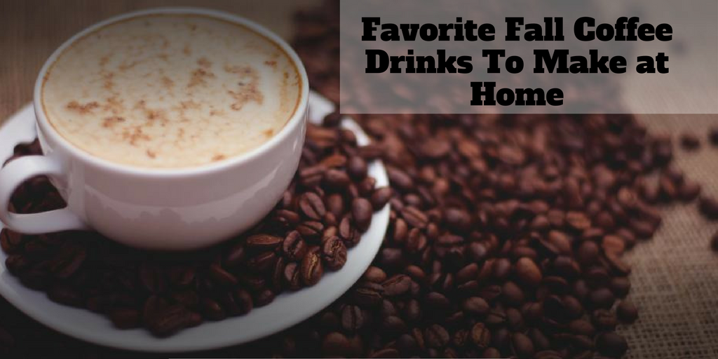 Favorite Fall Coffee Drinks To Make At Home Buydig Com Blog Gourmet Coffee Survival Food Coffee Benefits
