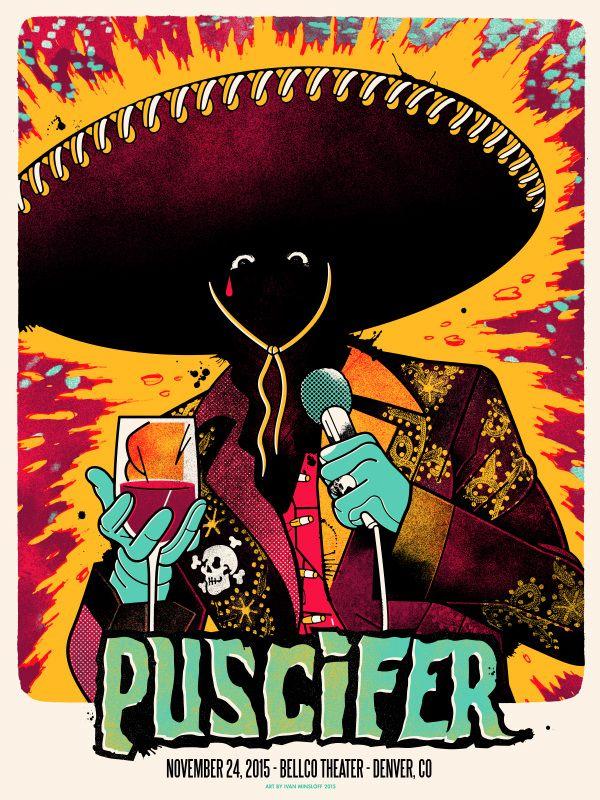 Puscifer Poster Series Denver Co By Ivan Minsloff Rock Poster Art Poster Art Gig Posters