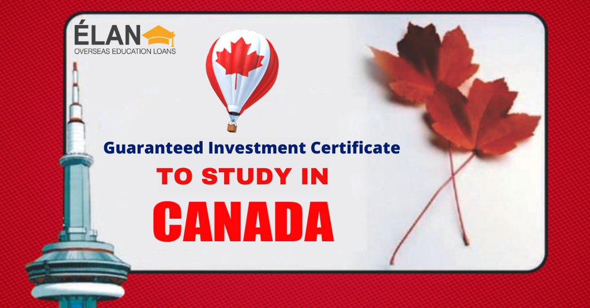 All About The Guaranteed Investment Certificate For Canada Aspiring Students Elan Overseas Education Loan Overseas Education Investing Education