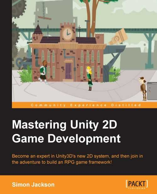 Mastering Unity 2d Game Development Packt Books Game Design