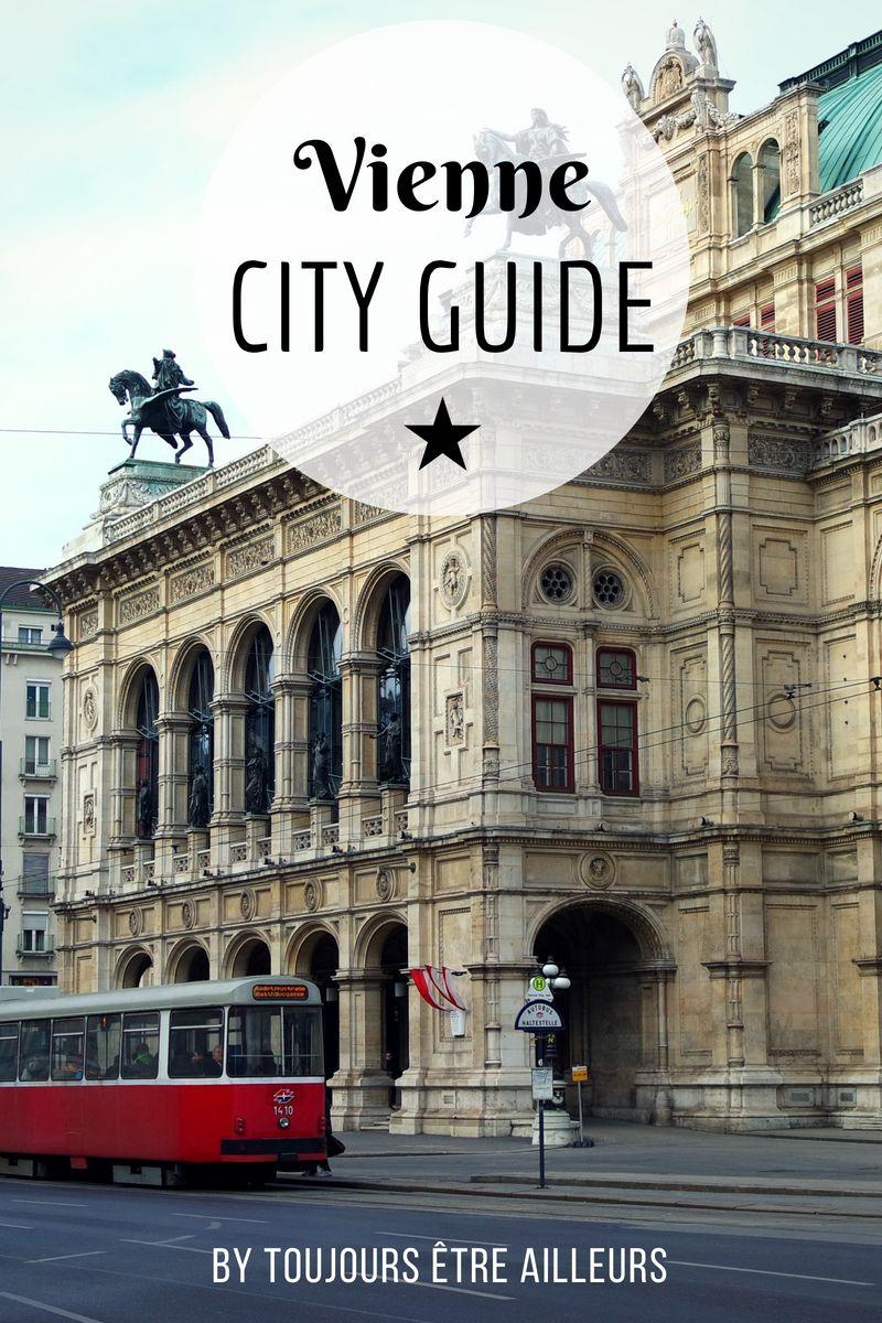 Que Voir Ou Faire A Vienne En 1 2 Ou 3 Jours Le Week End Ideal D Une Expat Cityguide Citytrip Austria Vienna Wi Voyage A Vienne Visiter Vienne Vienne