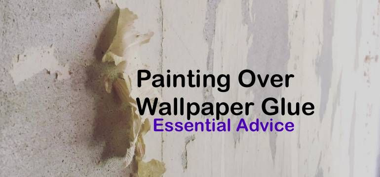 Painting Over Wallpaper Glue Essential Advice Painting Over Wallpaper Removing Old Wallpaper Peeling Wallpaper