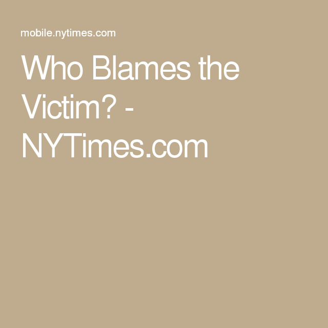 Who Blames the Victim? - NYTimes.com Can this relate to health behaviour change?