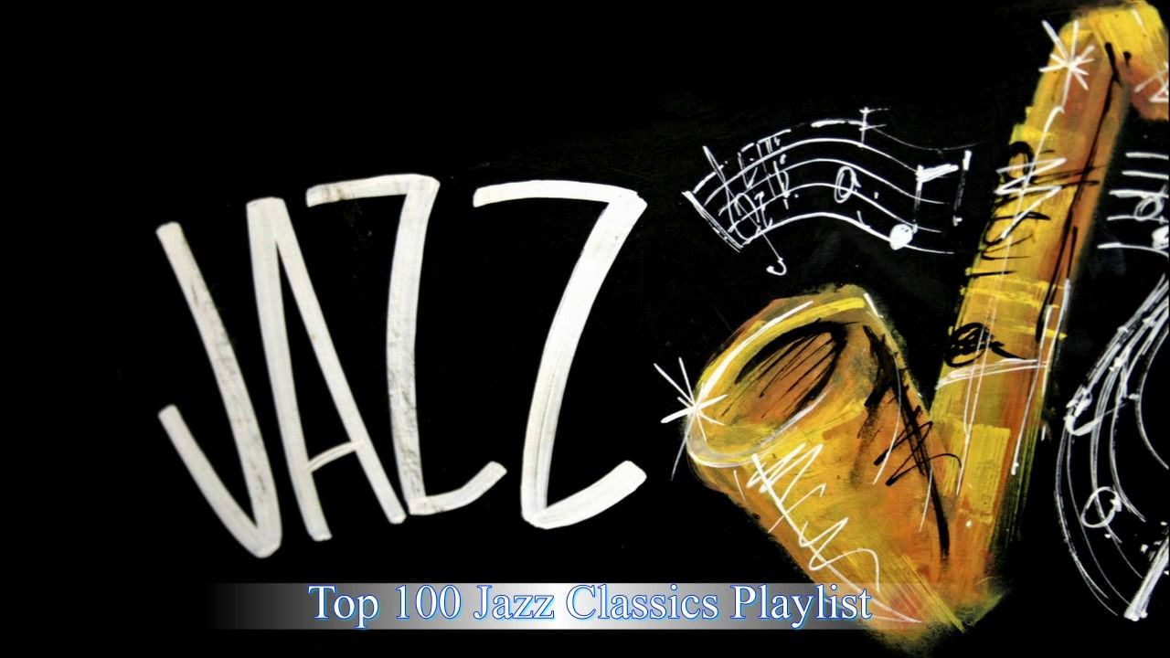Top 100 Jazz Classics Playlist - Best Jazz Songs of All Time