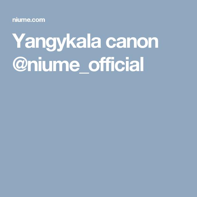 Yangykala canon @niume_official